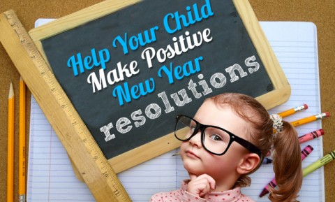 Help Your Child Make Positive New Year Resolutions