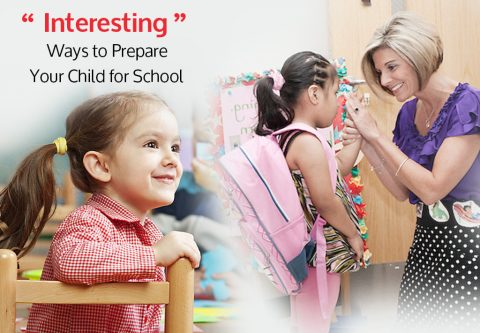 Interesting Ways to Prepare Your Child for School
